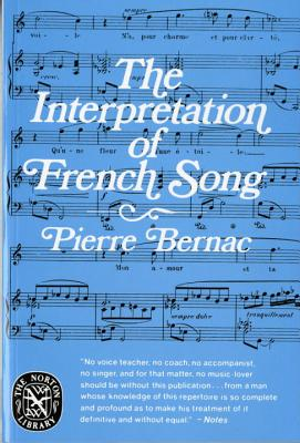 The Interpretation of French Song the Interpretation of French Song - Bernac, Pierre