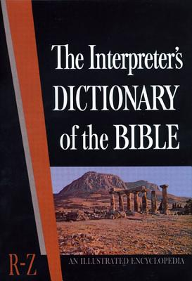 The Interpreter's Dictionary of the Bible Volume 4 R--Z: An Illustrated Encyclopedia - Laymon, Charles