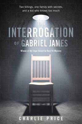 The Interrogation of Gabriel James - Price, Charlie