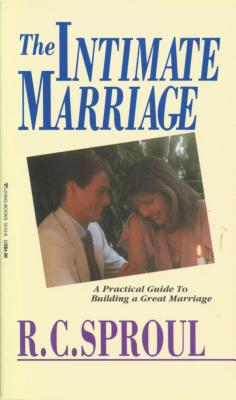 The Intimate Marriage - Sproul, R C