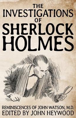 The Investigations of Sherlock Holmes - Heywood, John