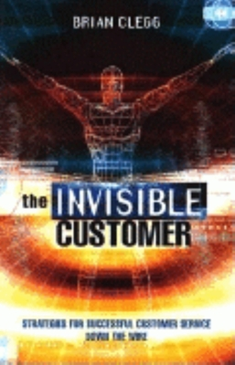 The Invisible Customer - Clegg, Brian