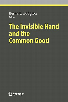 The Invisible Hand and the Common Good - Hodgson, Bernard (Editor)