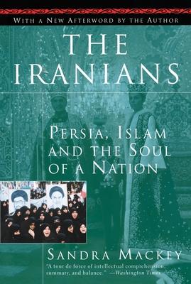 The Iranians: Persia, Islam and the Soul of a Nation - Mackey, Sandra, and Harrop, Scott