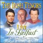 The Irish Tenors Live in Belfast