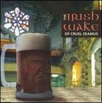 The Irish Wake of Cruel Seamus
