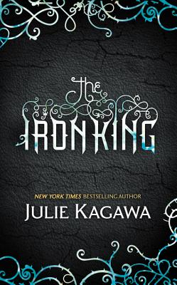 The Iron King - Kagawa, Julie
