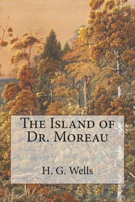 The Island of Dr. Moreau - Wells, H G