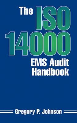 The ISO 14000 EMS Audit Handbook - Johnson, Greg