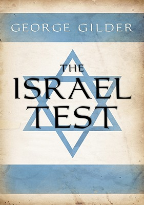 The Israel Test - Gilder, George