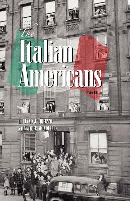The Italian Americans - Iorizzo, Luciano J, and Mondello, Salvatore