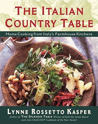 The Italian Country Table: Home Cooking from Italy's Farmhouse Kitchens - Kasper, Lynne Rossetto