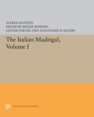 The Italian Madrigal - Einstein, Alfred, and Sessions, Roger (Editor), and Strunk, Oliver (Editor)