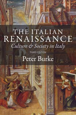 The Italian Renaissance: Culture and Society in Italy - Burke, Peter, Professor (Preface by)