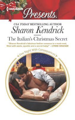 The Italian's Christmas Secret: A Classic Christmas Romance - Kendrick, Sharon