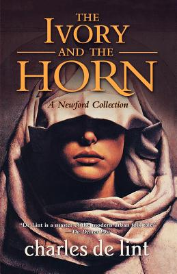 The Ivory and the Horn - de Lint, Charles