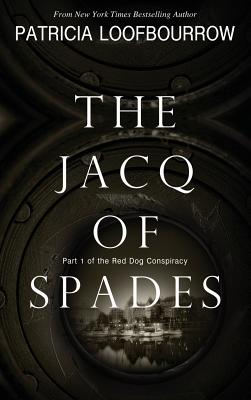 The Jacq of Spades: Part 1 of the Red Dog Conspiracy - Loofbourrow, Patricia, and Carroll, Anita B (Cover design by)