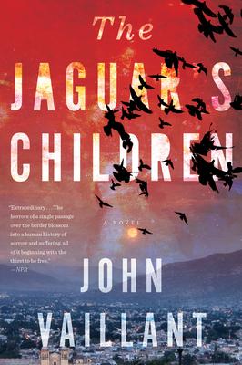 The Jaguar's Children - Vaillant, John