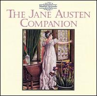 The Jane Austen Companion - Alexander Michejew (cello); Hanover Road Band; John Anderson (oboe d'amore); John Wallace (trumpet); Peter Thomas (violin);...