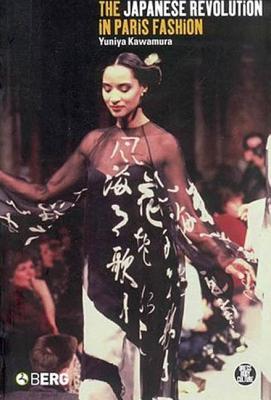 The Japanese Revolution in Paris Fashion - Kawamura, Yuniya
