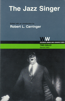 The Jazz Singer - Carringer, Robert L (Editor), and Balio, Tino (Editor)