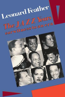 The Jazz Years: Earwitness to an Era - Feather, Leonard