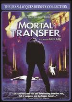 The Jean-Jacques Beineix Collection: Mortal Transfer - Jean-Jacques Beineix