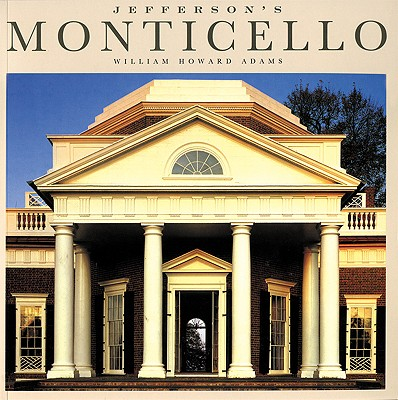 The Jefferson's Monticello: Primary Phase - Adams, William Howard, Professor