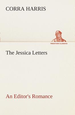 The Jessica Letters: An Editor's Romance - Harris, Corra