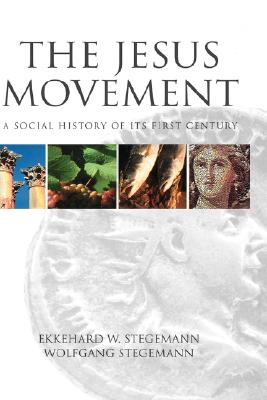The Jesus Movement: A Social History of Its First Century - Stegemann, Ekkehard, and Stegemann, Wolfgang, and Dean, O C, Jr. (Translated by)