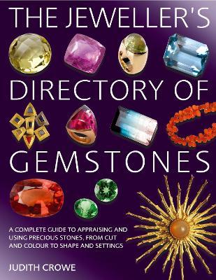 The Jeweller's Directory of Gemstones - Crowe, Judith
