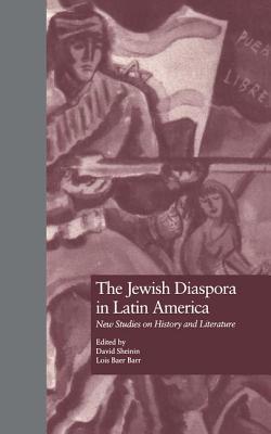 The Jewish Diaspora in Latin America: New Studies on History and Literature - Sheinin, David (Editor), and Baer Barr, Lois (Editor)