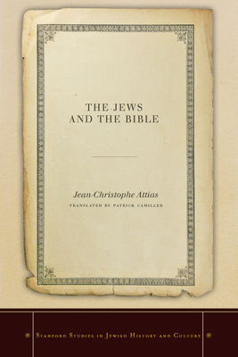 The Jews and the Bible - Attias, Jean-Christophe