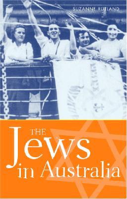 The Jews in Australia - Rutland, Suzanne D