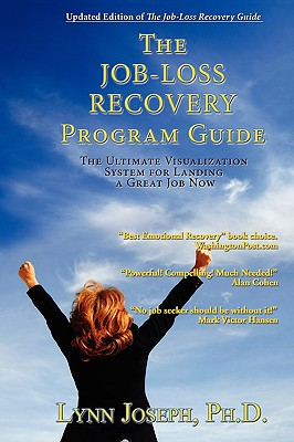 The Job-Loss Recovery Program Guide: The Ultimate Visualization System for Landing a Great Job Now - Joseph, Lynn M