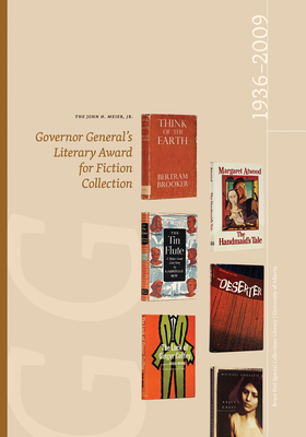 The John H. Meier, Jr. Governor General's Literary Award for Fiction Collection: 1936-2009 - Meier Jr, John H