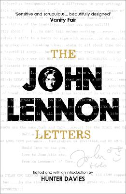 The John Lennon Letters: Edited and with an Introduction by Hunter Davies - Lennon, John, and Davies, Hunter