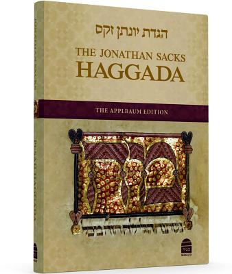 The Jonathan Sacks Haggada: The Applbaum Edition - Sacks, Jonathan, Rabbi