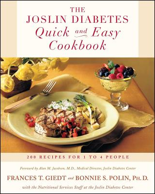 The Joslin Diabetes Quick and Easy Cookbook: 200 Recipes for 1 to 4 People - Giedt, Frances Towner, and Sanders Polin, Bonnie, PhD, and Polin Ph D, Bonnie Sanders