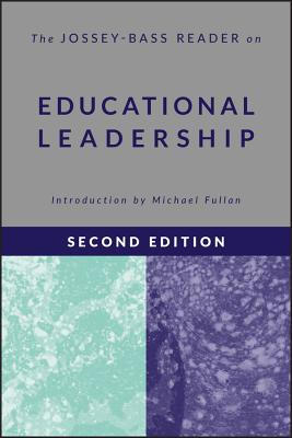 The Jossey-Bass Reader on Educational Leadership - Fullan, Michael (Introduction by)