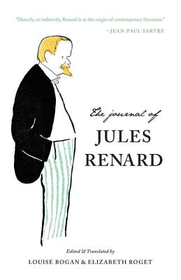 The Journal of Jules Renard - Renard, Jules, and Bogan, Louise (Editor), and Roget, Elizabeth (Editor)