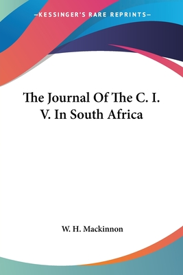 The Journal of the C. I. V. in South Africa - MacKinnon, W H