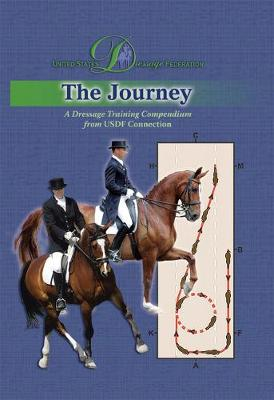The Journey: A Dressage Training Compendium from Usdf Connection - Usdf