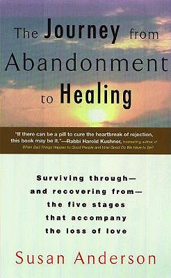 The Journey from Abandonment to Healing - Anderson, Susan