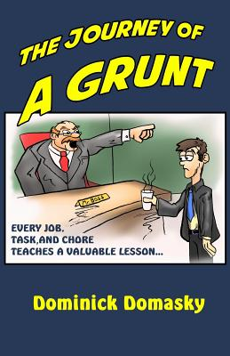 The Journey of a Grunt: Every job, task, and chore has taught us something - Domasky, Dominick