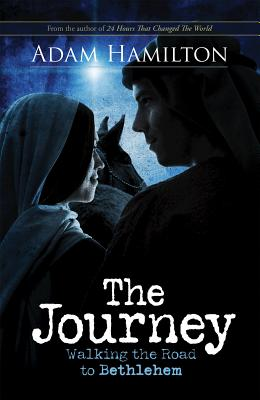 The Journey: Walking the Road to Bethlehem - Hamilton, Adam