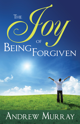 The Joy of Being Forgiven - Murray, Andrew