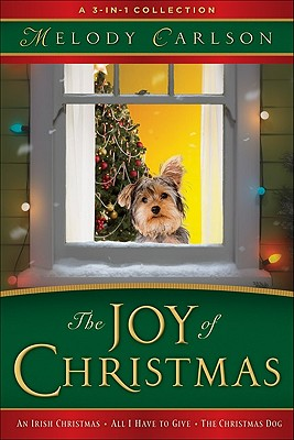 The Joy of Christmas: A 3-In-1 Collection - Carlson, Melody