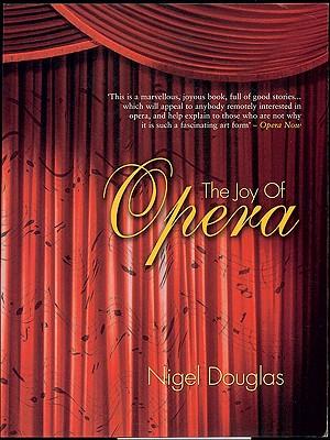 The Joy of Opera - Douglas, Nigel