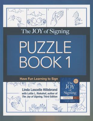 The Joy of Signing Puzzle Book 1: Have Fun Learning to Sign - Hillebrand, Linda Lascelle, and Riekehof, Lottie L, M.A., Ph.D.